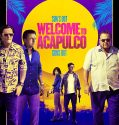 Welcome to Acapulco (2019) Online Subtitrat in Romana