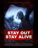 Stay Out Stay Alive (2019) Online Subtitrat in Romana
