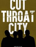 Cut Throat City (2020) Film Online Subtitrat