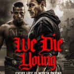 We Die Young (2019) Online Subtitrat in Romana