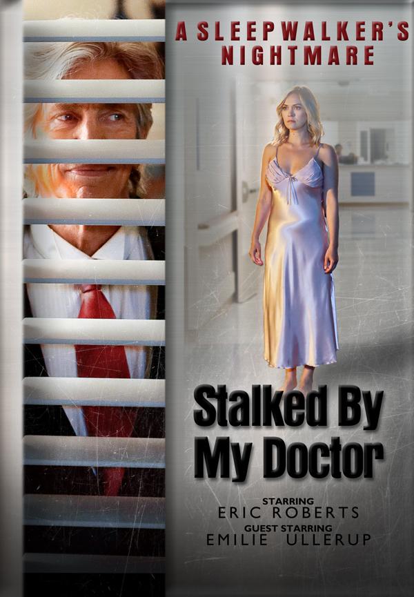 Stalked by My Doctor: A Sleepwalker's Nightmare (2019) Online Subtitrat in Romana