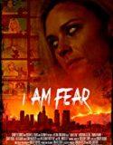 I Am Fear (2020) film online subtitrat in romana