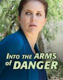 Into the Arms of Danger (2020) online gratis subtitrat