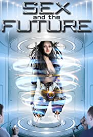 Sex and the Future (2020) film online subtitrat